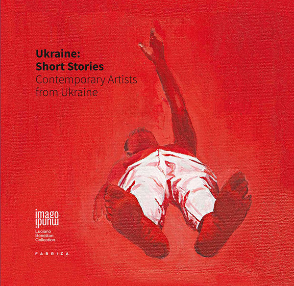 Ukraine: Short stories. Contemporary Artists from Ukraine 2015