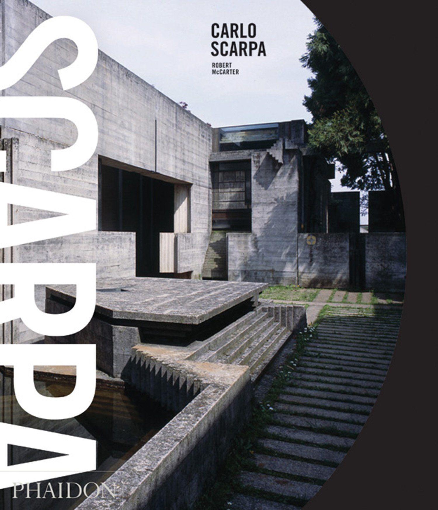 Robert McCarter. Carlo Scarpa 2013
